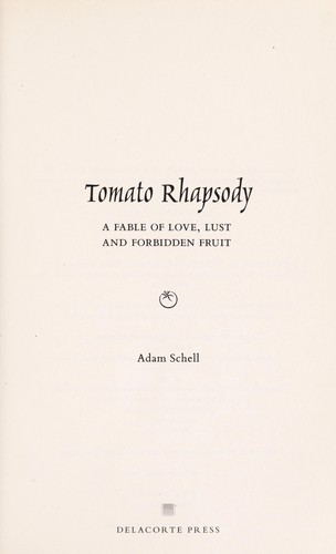 Tomato rhapsody : a fable of love, lust and forbidden fruit by