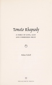 Cover of: Tomato rhapsody : a fable of love, lust and forbidden fruit |