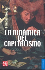 Cover of: La dinámica del capitalismo by