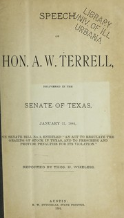 Cover of: Speech of Hon. A. W. Terrell delivered in the Senate of Texas, January 21, 1884
