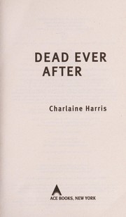 Cover of: Dead ever after | Charlaine Harris