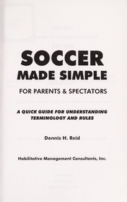 Cover of: Soccer Made Simple for Parents and Spectators