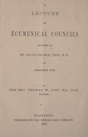 Cover of: A lecture on ecumenical councils | Thomas Winthrop Coit