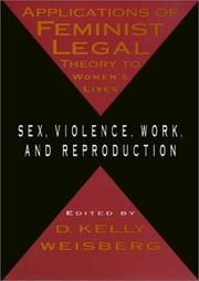 Cover of: Applications of Feminist Legal Theory to Women's Lives: Sex, Violence, Work, and Reproduction (Women in the Political Economy)