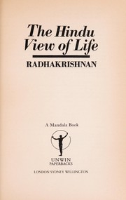 The Hindu view of life by Radhakrishnan, S.