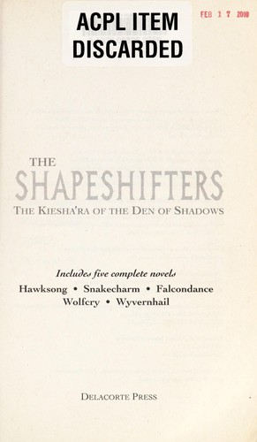 The shapeshifters : the Kiesha'ra of the Den of Shadows by