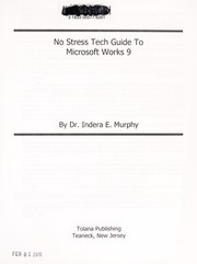Cover of: No stress tech guide to Microsoft Works 9 | Indera E. Murphy