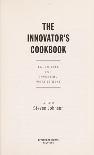 The Innovators Cookbook: Essentials for Inventing What Is Next