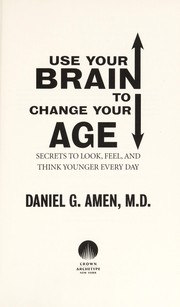 Cover of: Use your brain to change your age