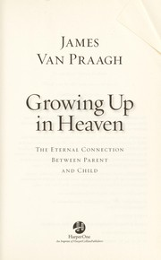 Cover of: Growing up in heaven