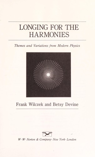 Longing for the harmonies : themes and variations from modern physics by