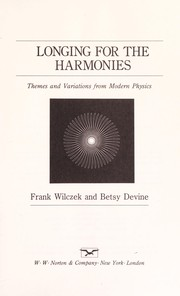 Cover of: Longing for the harmonies : themes and variations from modern physics |