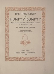 Cover of: The true story of Humpty Dumpty: how he was rescued by three mortal children in Make Believe Land