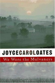 Cover of: We Were the Mulvaneys | Joyce Carol Oates