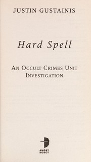 Cover of: Hard spell | Justin Gustainis