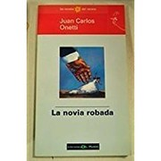 Cover of: Novia Robada, La by Juan Carlos Onetti