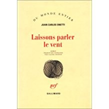 Laissons parler le vent by Juan Carlos Onetti