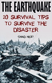 Cover of: The Earthquake: 20 Survival Tips To Survive The Disaster by