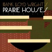 Cover of: Frank Lloyd Wright's prairie houses