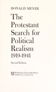 Cover of: The Protestant search for political realism, 1919-1941 | Donald B. Meyer