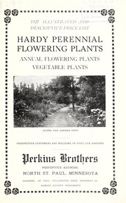 Cover of: 1927 illustrated and descriptive price list [of] hardy perennial flowering plants, annual flowering plants, vegetable plants | Perkins Brothers