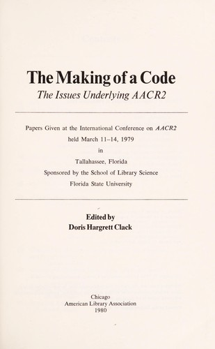 The making of a code by International Conference on AACR 2 (1979 Florida State University)