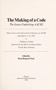 Cover of: The making of a code | International Conference on AACR 2 (1979 Florida State University)