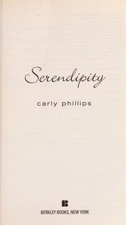 Cover of: Serendipity | Carly Phillips