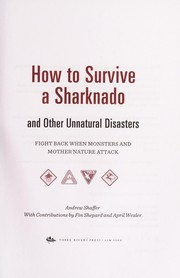 Cover of: How to survive a sharknado and other unnatural disasters | Andrew Shaffer