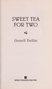 Cover of: Sweet tea for two | Genell Dellin