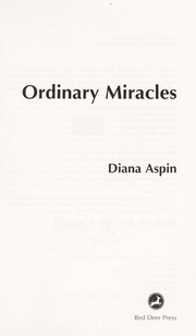 Cover of: Ordinary miracles | Diana Aspin