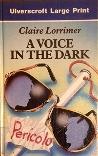 A Voice in the Dark by Claire Lorrimer