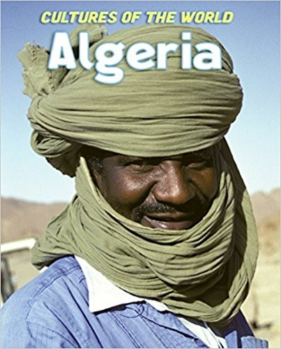 Algeria (Cultures of the World, 3rd ed.) by