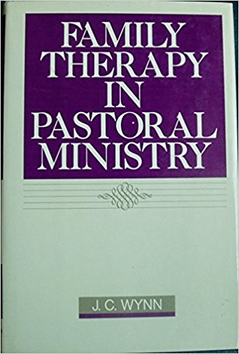 Family therapy in pastoral ministry by John Charles Wynn