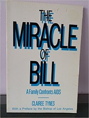 Cover of: The Miracle of Bill by Clairee Tynes