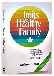Cover of: Traits of a healthy family | Dolores Curran