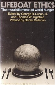 Cover of: Lifeboat ethics by edited by George R. Lucas, Jr. and Thomas W. Ogletree.