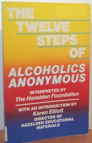 The Twelve steps of Alcoholics Anonymous by interpreted by the Hazelden Foundation.
