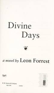 Cover of: Divine days | Leon Forrest