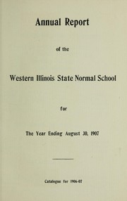 Cover of: Annual report of the Western Illinois State Normal School for the year ending August 30, 1907