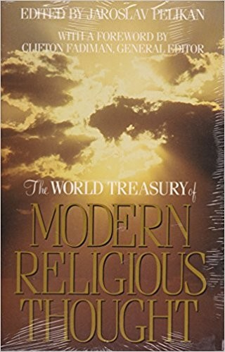 The World Treasury of Modern Religious Thought by Jaroslav Jan Pelikan, Fadiman, Clifton