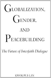 Cover of: Globalization, gender, and peacebuilding by Kwok Pui-lan