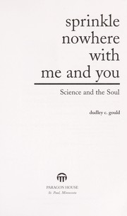 Cover of: Sprinkle nowhere with me and you | Dudley C. Gould