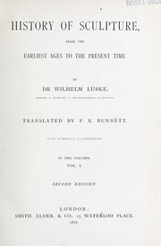 Cover of: History of sculpture from the earliest ages to the present time | Wilhelm LГјbke