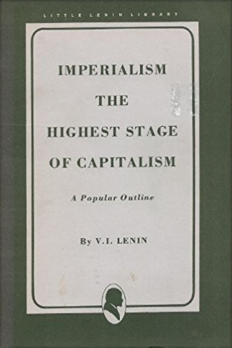 Imperialism, the highest stage of capitalism by Vladimir Ilich Lenin