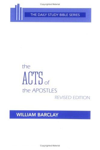 The Acts of the Apostles by translated with an introduction and interpretation by William Barclay.