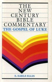Cover of: The Gospel of Luke | E. Earle Ellis