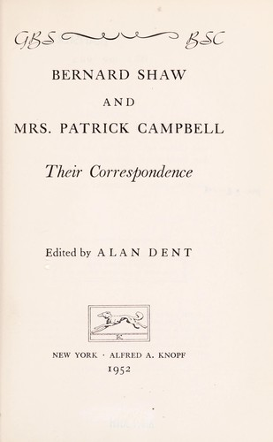 Bernard Shaw and Mrs. Patrick Campbell by George Bernard Shaw