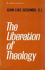 Cover of: Liberation of theology | Juan Luis Segundo