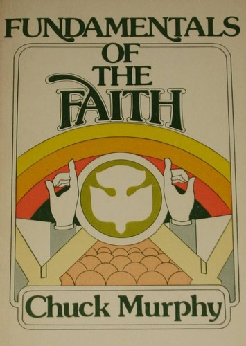 Fundamentals of the faith by Chuck Murphy